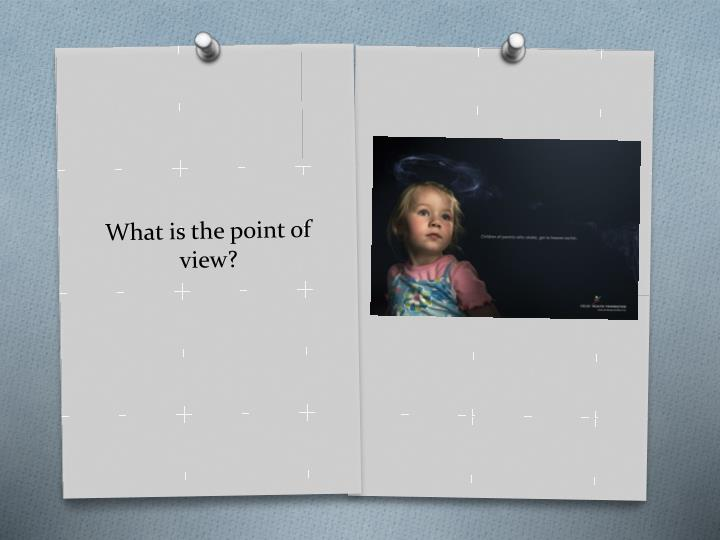 What is the point of view?