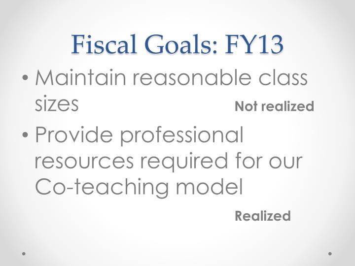Fiscal Goals: FY13