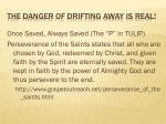 the danger of drifting away is real