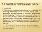 the danger of drifting away is real1