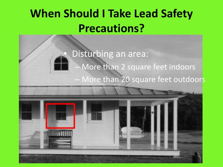 When Should I Take Lead Safety Precautions?