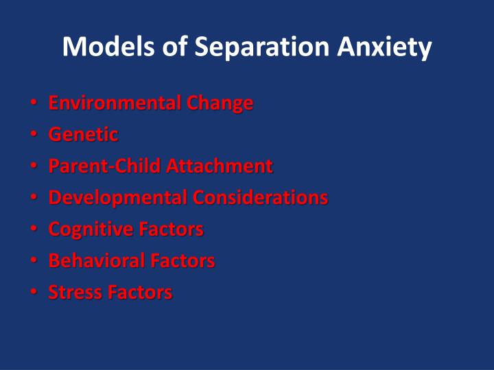 Models of Separation Anxiety