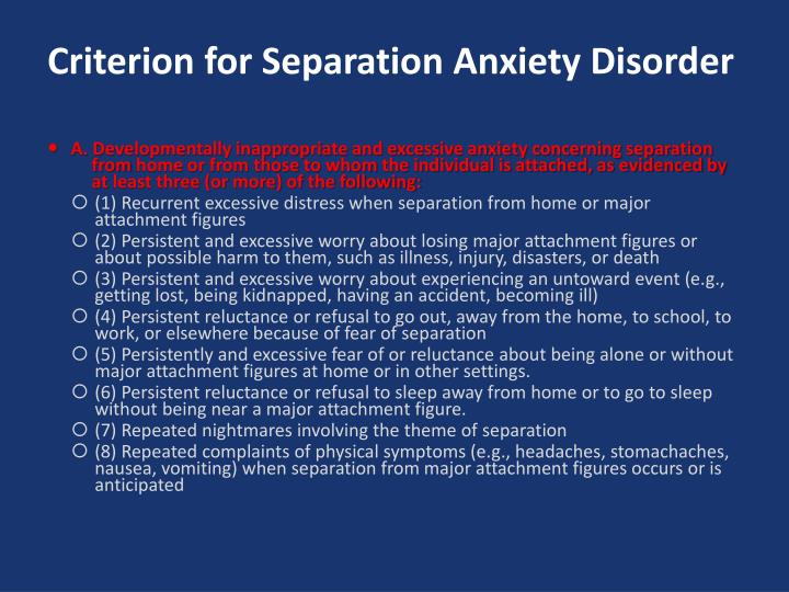 Criterion for Separation Anxiety Disorder