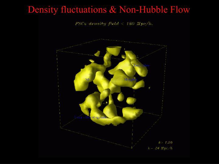Density fluctuations & Non-Hubble Flow
