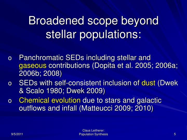 Broadened scope beyond