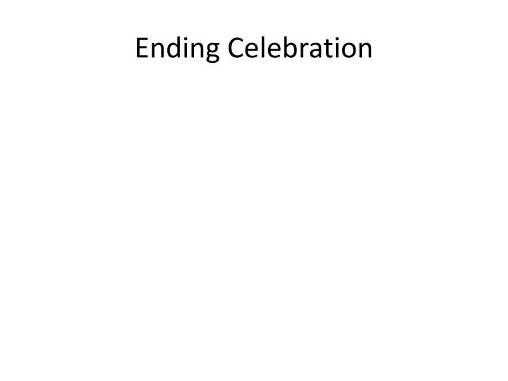 Ending Celebration