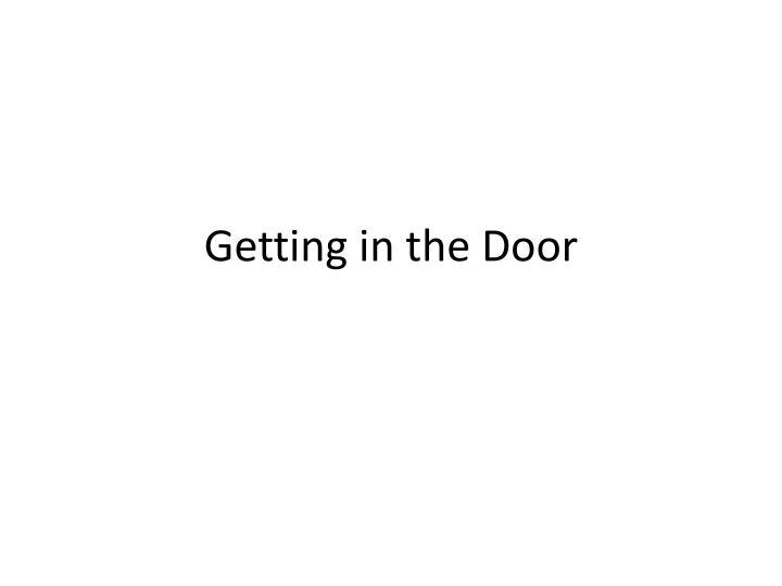 Getting in the Door