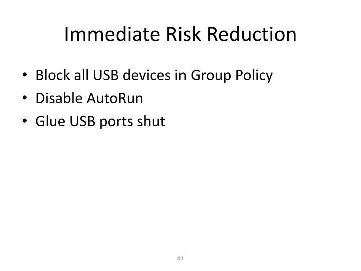 Immediate Risk Reduction