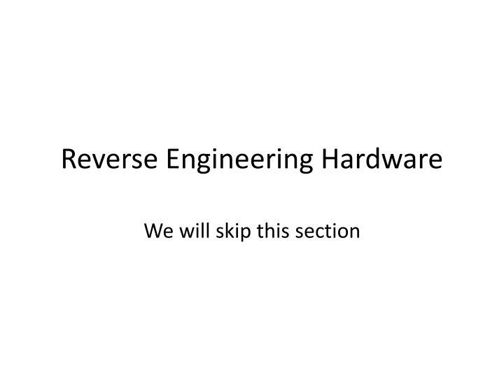 Reverse Engineering Hardware