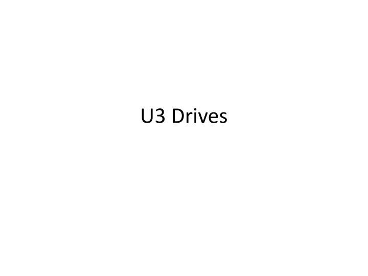 U3 Drives