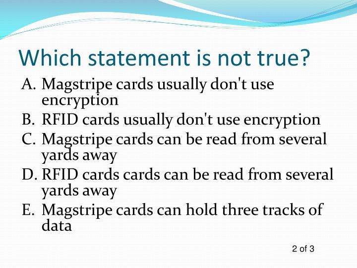 Which statement is not true?
