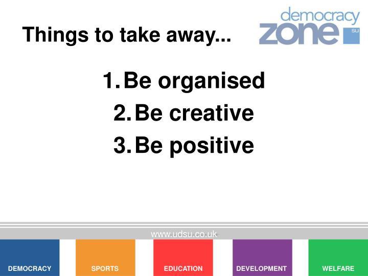 Things to take away...