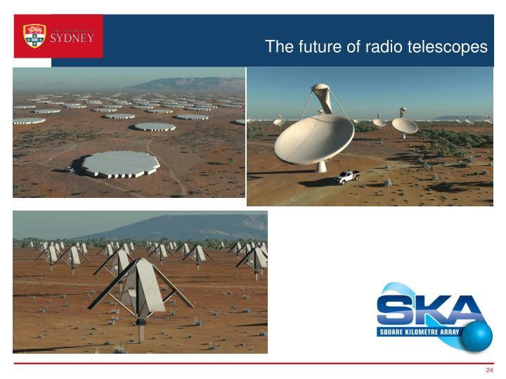 The future of radio telescopes