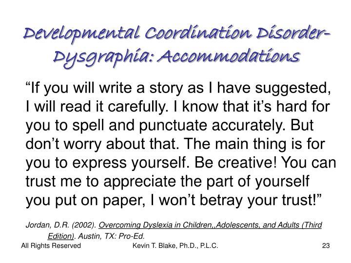 Developmental Coordination Disorder-Dysgraphia: Accommodations