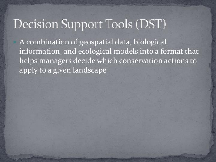 Decision Support Tools (DST)