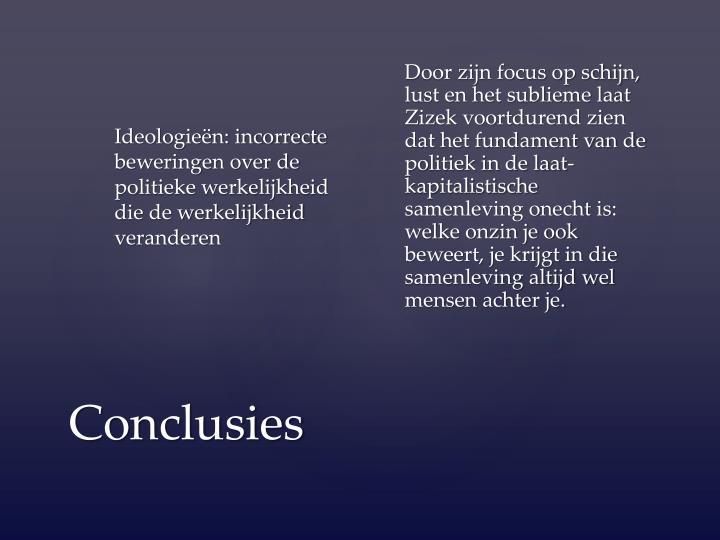 Ideologieën: incorrecte beweringen over de politieke werkelijkheid die de werkelijkheid veranderen