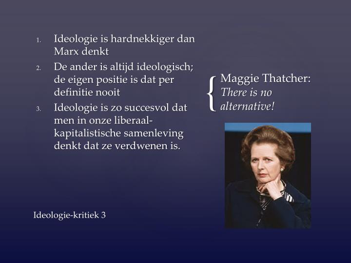 Ideologie is hardnekkiger dan Marx denkt