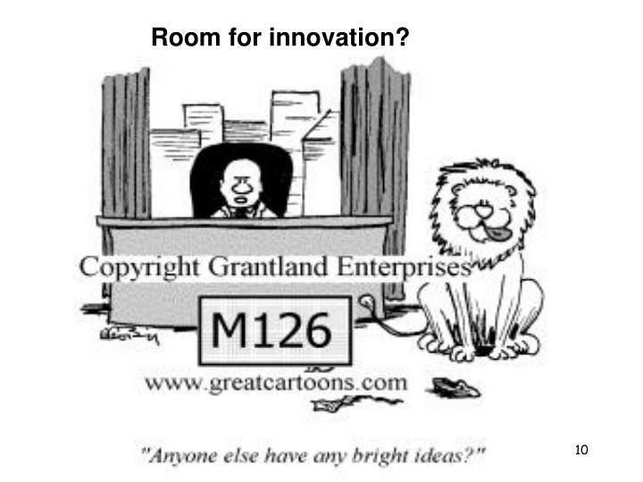 Room for innovation?
