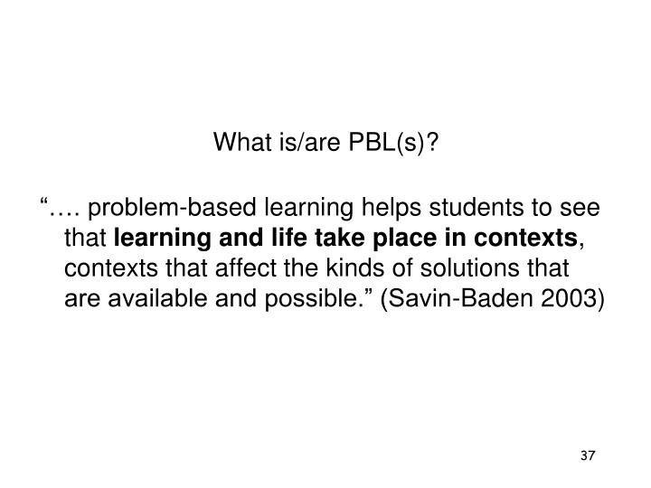 What is/are PBL(s)?
