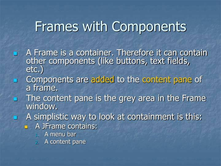 Frames with Components