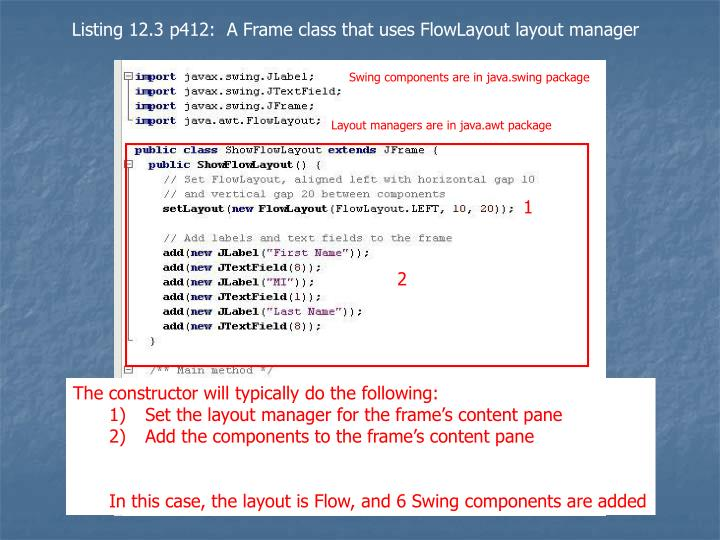 Listing 12.3 p412:  A Frame class that uses FlowLayout layout manager