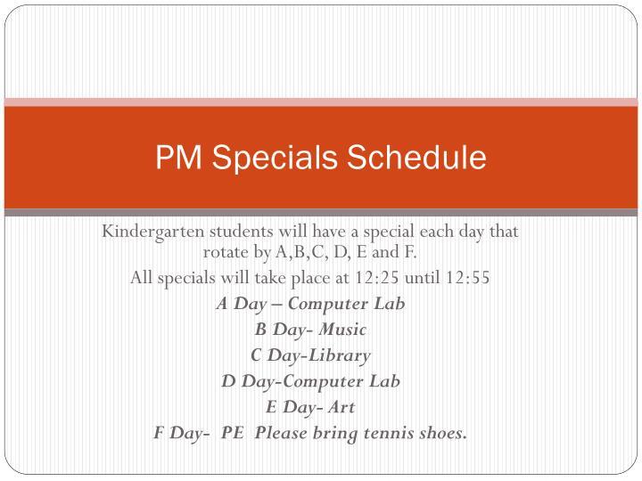 PM Specials Schedule