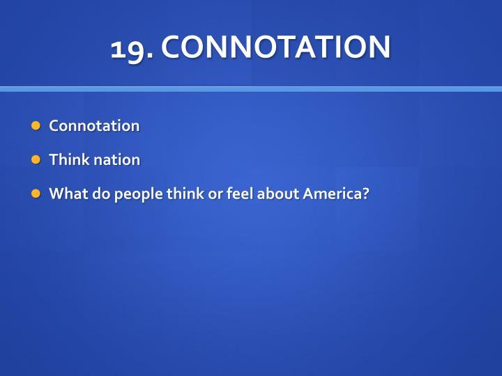 19. CONNOTATION