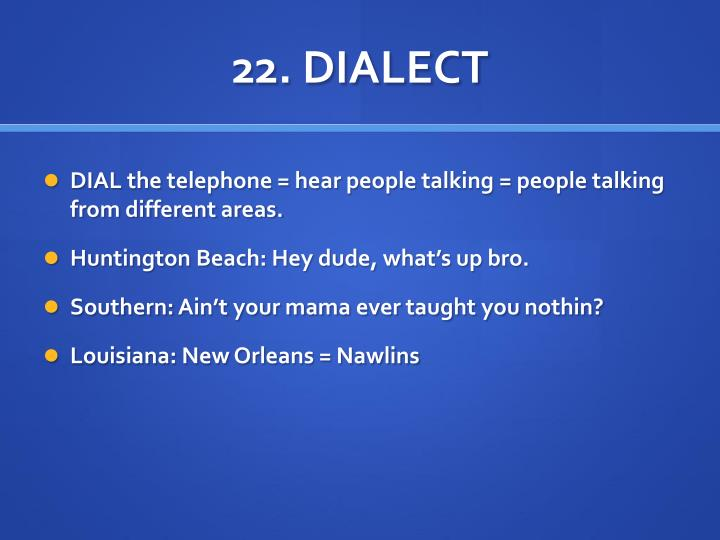 22. DIALECT
