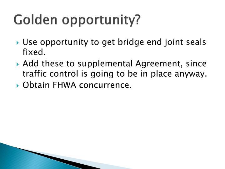 Golden opportunity?