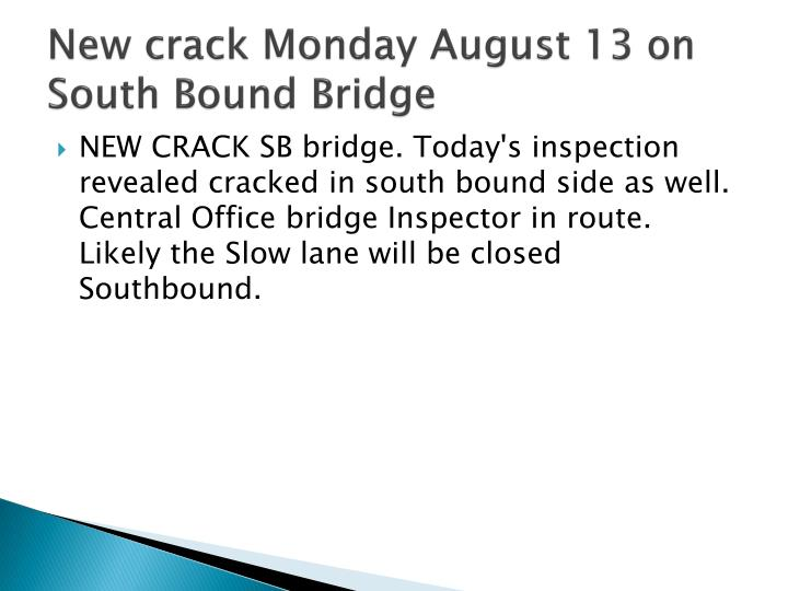 New crack Monday August 13 on South Bound Bridge