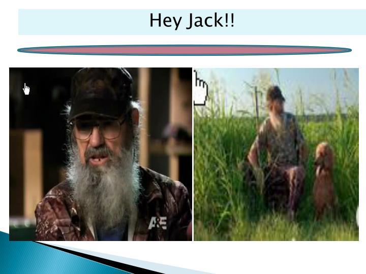 Hey Jack!!