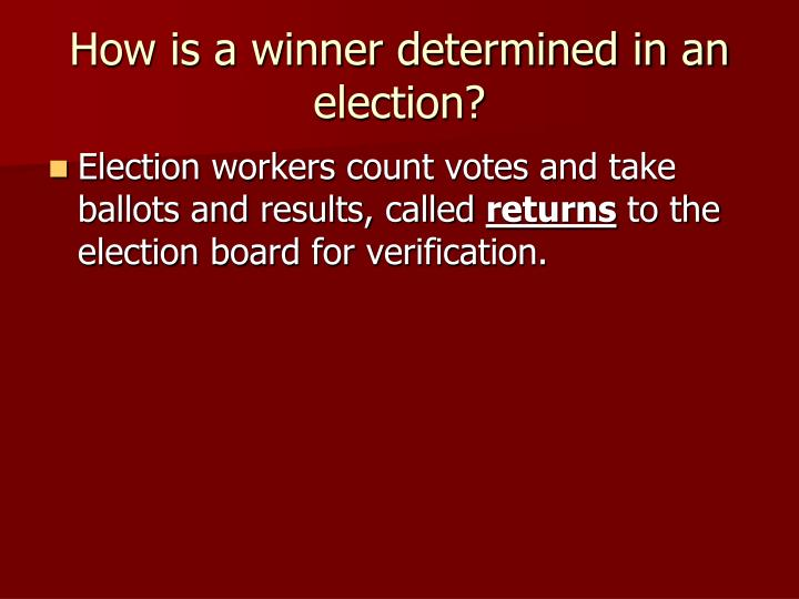 How is a winner determined in an election?
