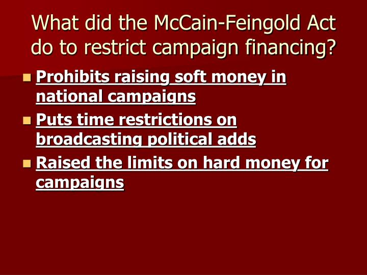 What did the McCain-Feingold Act do to restrict campaign financing?