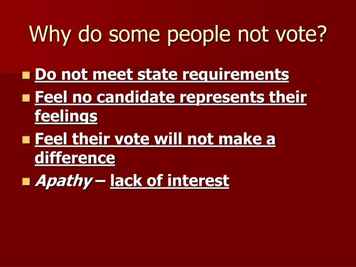 Why do some people not vote?