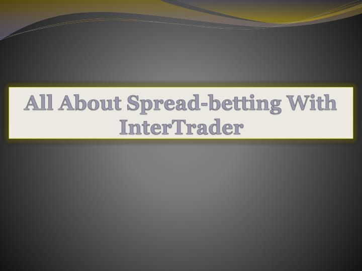 All About Spread-betting With