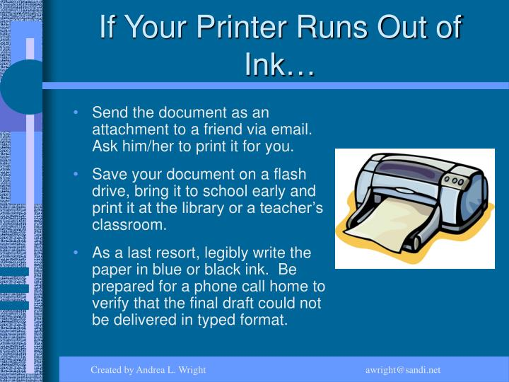 If Your Printer Runs Out of Ink…