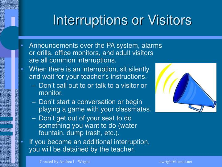 Interruptions or Visitors