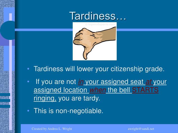 Tardiness…