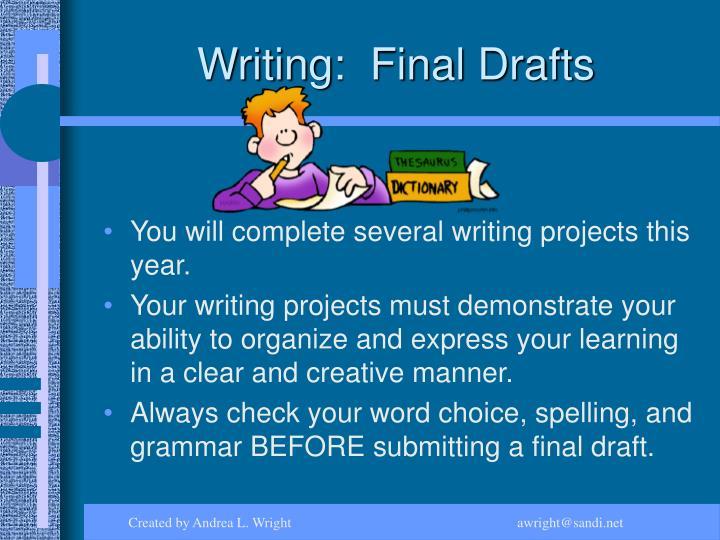 Writing:  Final Drafts