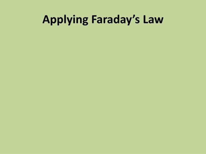 Applying Faraday's Law