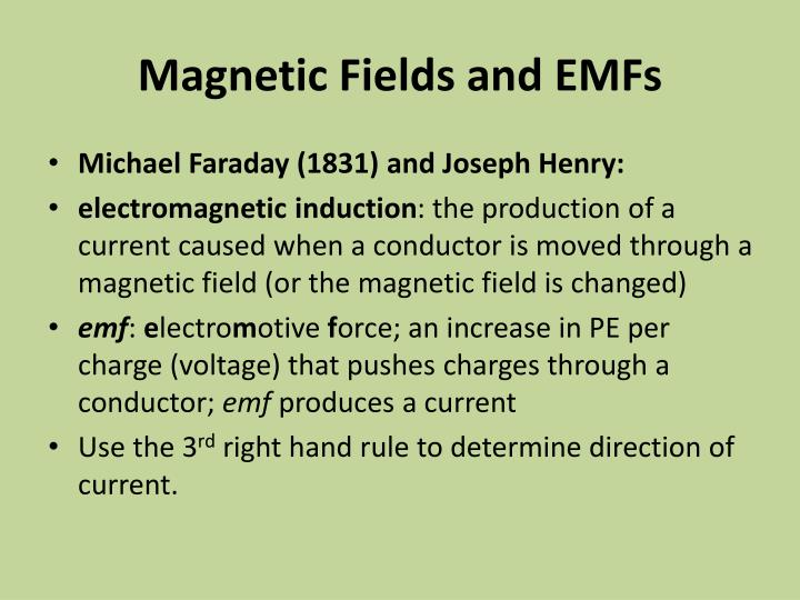 Magnetic Fields and EMFs