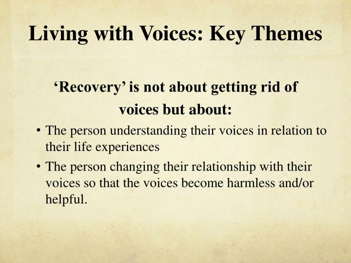 Living with Voices: Key Themes