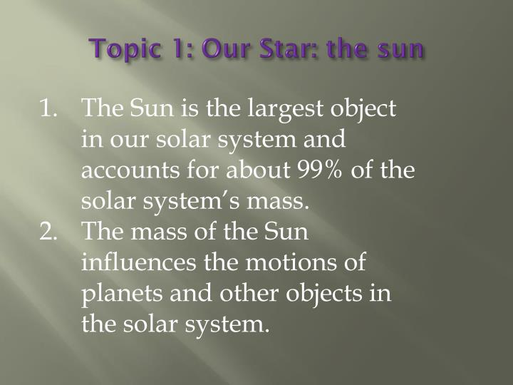 Topic 1 our star the sun