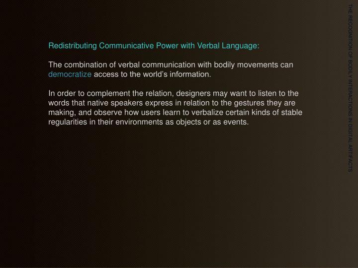 Redistributing Communicative Power with Verbal Language: