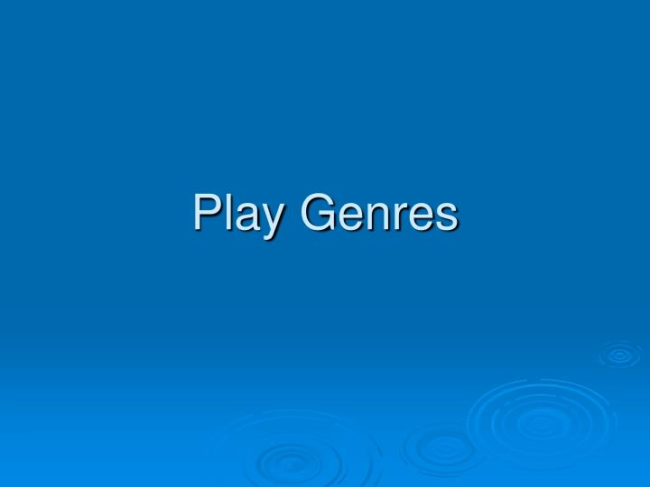 Play Genres
