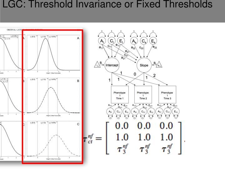LGC: Threshold Invariance or Fixed Thresholds