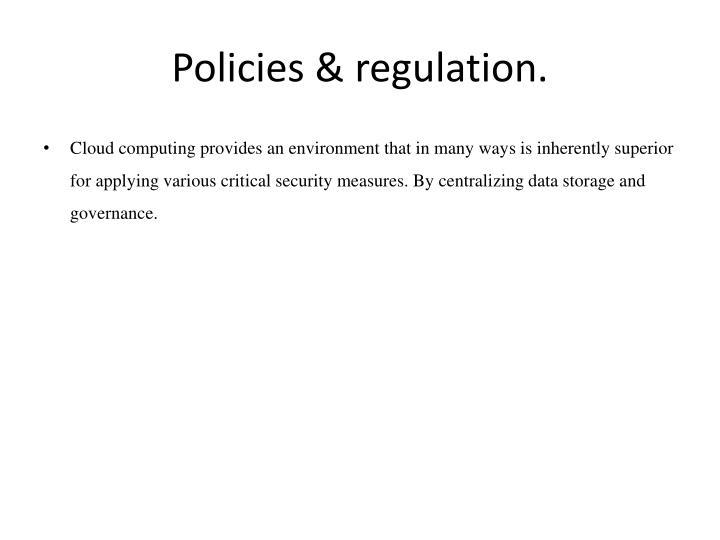Policies & regulation.