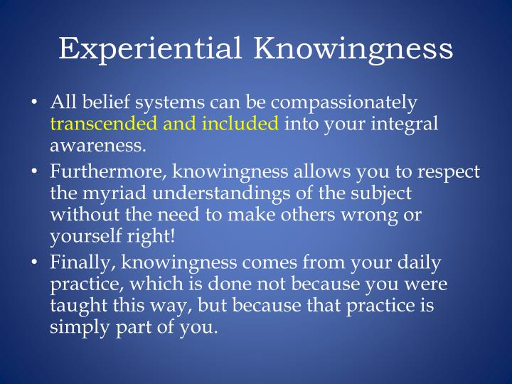 Experiential Knowingness