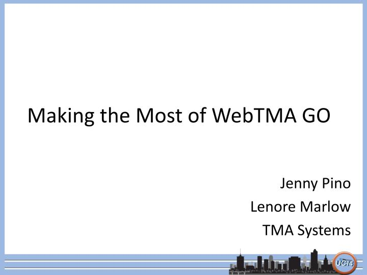 Making the most of webtma go
