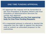one time funding approval